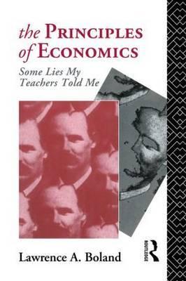 The Principles of Economics: Some Lies My Teacher Told Me