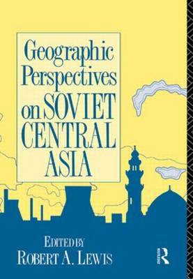 Geographic Perspectives on Soviet Central Asia