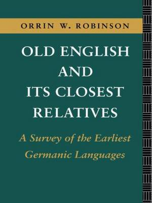 Old English and Its Closest Relatives: Survey of the Earliest Germanic Languages