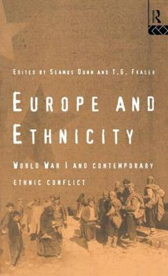 Europe and Ethnicity: World War I and Contemporary Ethnic Conflict