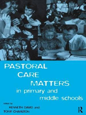 Pastoral Care Matters in Primary and Middle Schools
