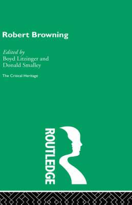 Robert Browning: The Critical Heritage