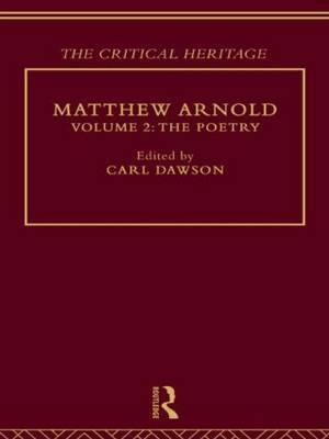 Matthew Arnold: The Critical Heritage: Volume 2: The Poetry