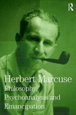 Philosophy, Psychoanalysis and Emancipation: Herbert Marcuse Collected Papers: v. 5