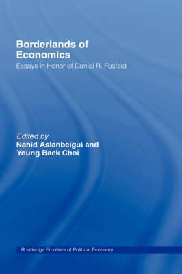 Borderlands of Economics: Essays in Honour of Daniel R.Fusfield