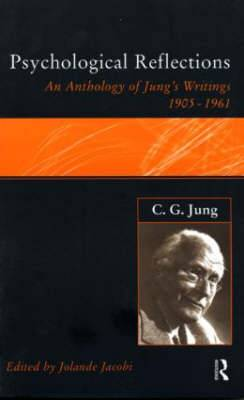 C.G. Jung: Psychological Reflections: A New Anthology of His Writings 1905-1961