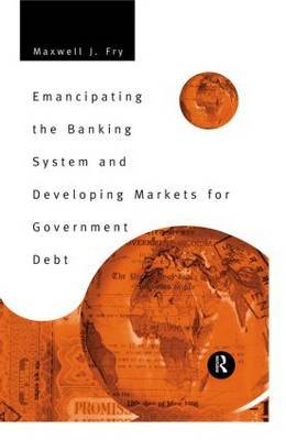 Emancipating the Banking System and Developing Markets