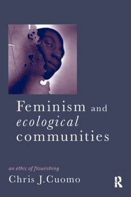 Feminism and Ecological Communities: An Ethic of Flourishing
