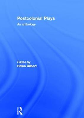 Postcolonial Plays: An Anthology