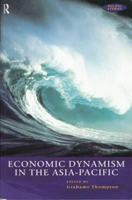 Economic Dynamism in the Asia-Pacific: The Growth of Integration and Competitiveness