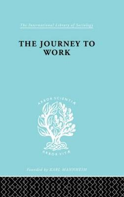 The Journey to Work: Its Significance for Industrial and Community Life