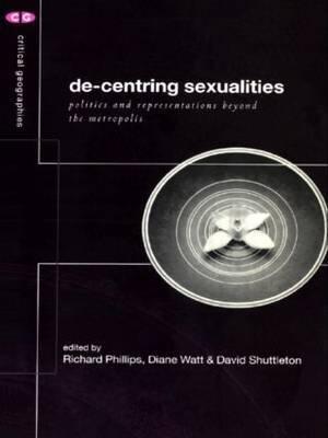 De-Centering Sexualities: Politics and Representations Beyond the Metropolis