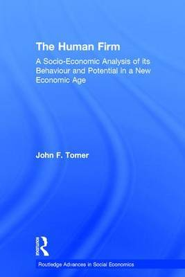 The Human Firm: A Socio-economic Analysis of Its Behaviour and Potential in a New Economic Age
