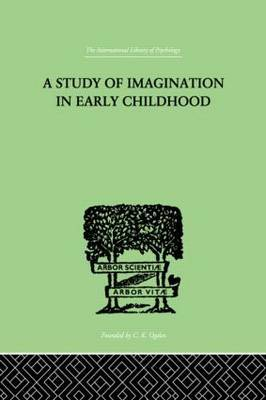 A Study of Imagination in Early Childhood: And its Function in Mental Development