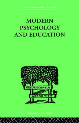 Modern Psychology and Education: A Text-Book of Psychology for Students in Training Colleges and Adult Evening Classes