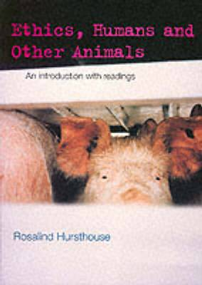 Ethics, Humans and Other Animals: An Introduction with Readings