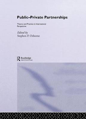 Public-Private Partnerships: Theory and Practice in International Perspective