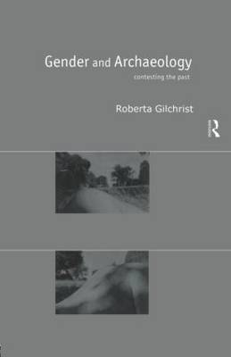 Gender and Archaeology: Contesting the Past
