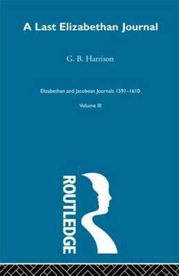 A Last Elizabethan Journal: Volume 3
