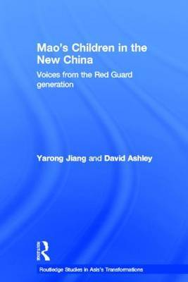 Mao's Children in the New China: Voices from the Red Guard Generation