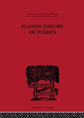 Plato's Theory of Ethics: The Moral Criterion and the Highest Good