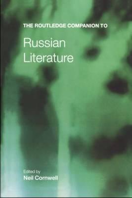 The Routledge Companion to Russian Literature