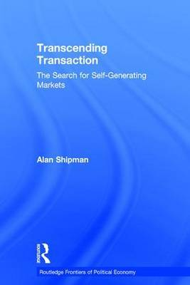 Transcending Transaction: The Search for Self-generating Markets