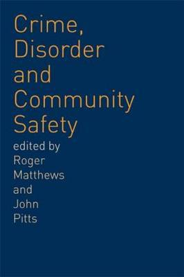 Crime, Disorder, and Community Safety: A New Agenda?