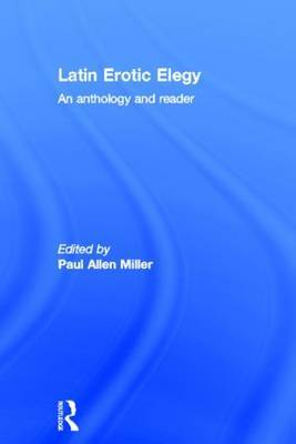 Latin Erotic Elegy: An Anthology and Reader