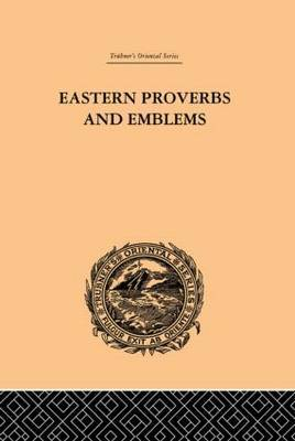 Eastern Proverbs and Emblems: Illustrating Old Truths