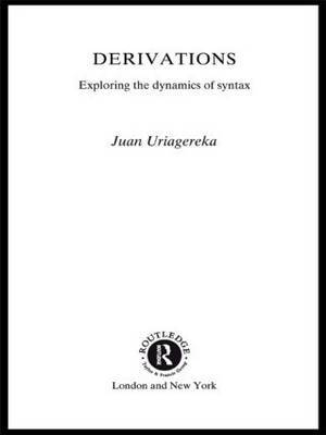 Derivations: Exploring the Dynamics of Syntax