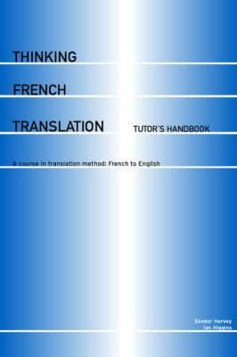 Thinking French Translation: Tutor's Handbook and Cassette