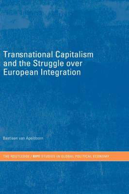 Transnational Capitalism and the Struggle Over European Integration