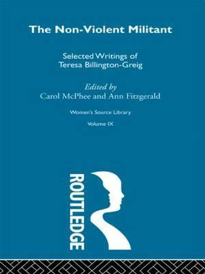 The Non-Violent Militant: Selected Writings of Teresa Billington-Grieg
