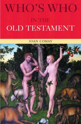 Who's Who in the Old Testament: Together with the Apocrypha
