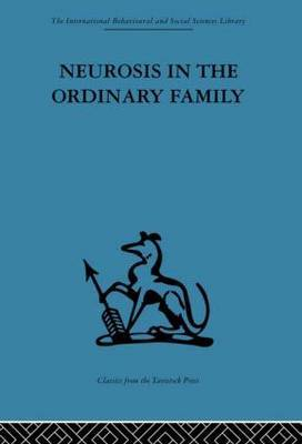 Neurosis in the Ordinary Family: A Psychiatric Survey