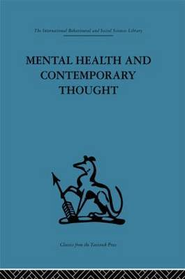 Mental Health and Contemporary Thought: Volume 2: A Report of an International and Interprofessional Study Group Convened by the World Federation for Mental Health