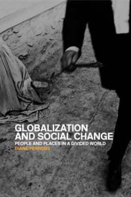 Globalization and Social Change: People and Places in a Divided World