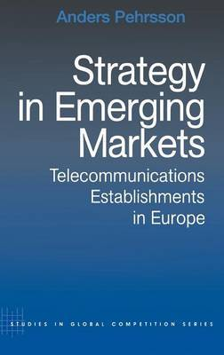 Strategy in Emerging Markets: Telecommunications Establishments in Europe