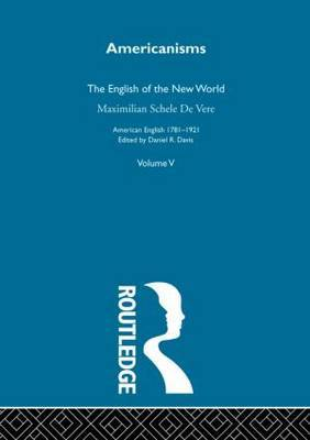 Americanisms: English New World: Volume 5: