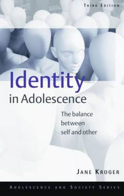 Identity in Adolescence: The Balance Between Self and Other