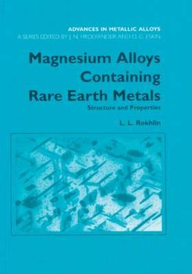 Magnesium Alloys Containing Rare-Earth Metals: Structure and Properties: Volume 3