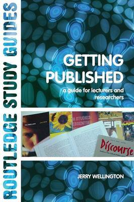 Getting Published: A Guide for Lecturers and Researchers