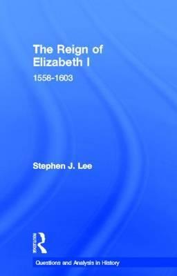 The Reign of Elizabeth I: 1558-1603