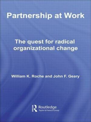 Partnership at Work: The Quest for Radical Organizational Change