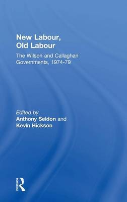 New Labour, Old Labour: The Wilson and Callaghan Governments, 1974-1979