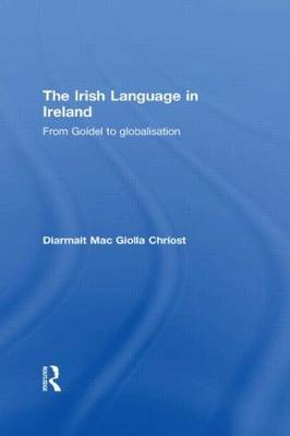 The Irish Language in Ireland: From Goidel to Globalisation