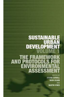 Sustainable Urban Development Volume 1: The Framework and Protocols for Environmental Assessment