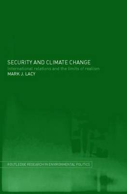 Security and Climate Change: International Relations and the Limits of Realism
