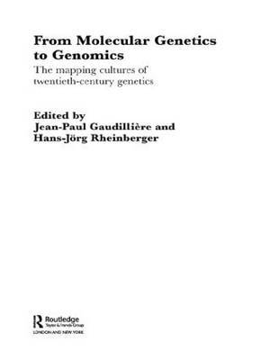 From Molecular Genetics to Genomics: The Mapping Cultures of Twentieth Century Genetics